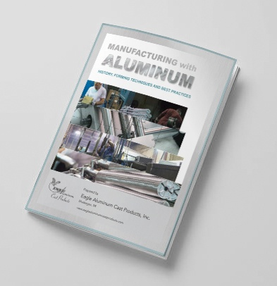 Manufacturing with Aluminum - A Resource from Eagle Aluminum Cast Products, Inc.